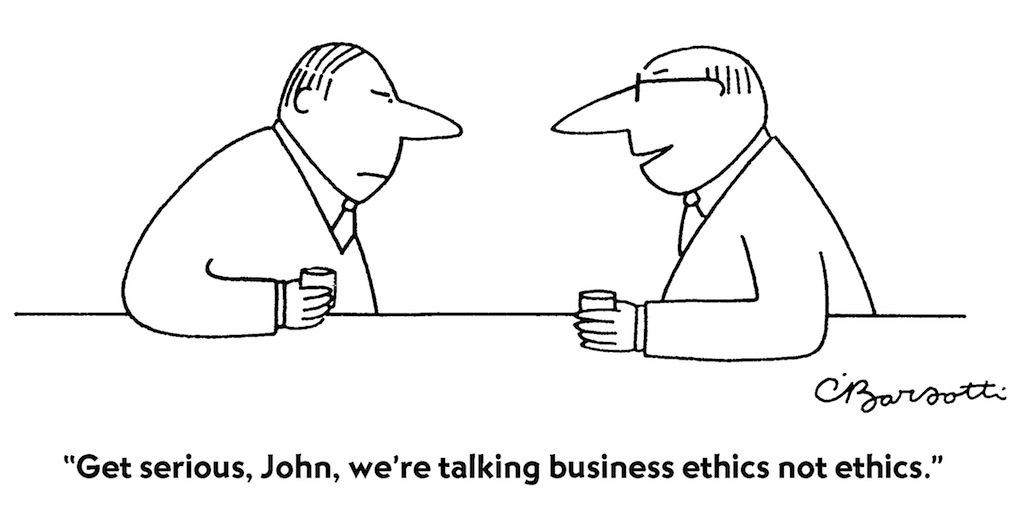 cartoon says 'we're talking business ethics not ethics