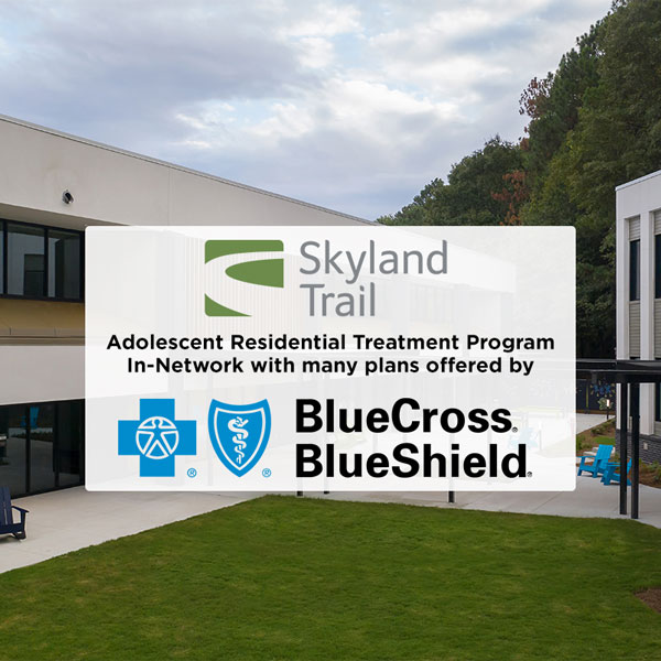 Skyland Trail picture with BCBS that is now available for Adolescent RTC program.