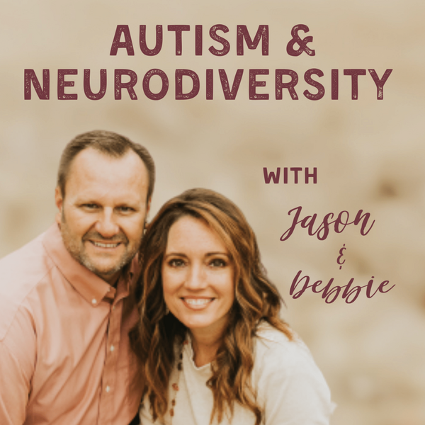 photo of Jason & Debbie with the name of their podcast, 'Autism & Neurodiveristy'